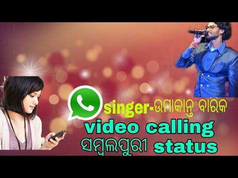 Video Calling Sambalpuri Song Status Of Umakant Barik