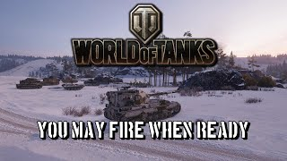 World of Tanks - You May Fire When Ready