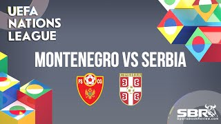 Montenegro vs Serbia | UEFA Nations League | Match Predictions