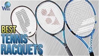 10 Best Tennis Racquets 2018