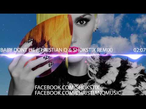 Gwen Stefani- Baby Dont Lie (Christian Q & Shokstix Remix) FREE DOWNLOAD