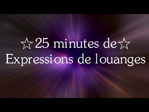 25 minutes de expression de louanges