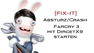 [FIX-IT] Absturz/ Crash - Far Cry 3 mit DirectX 9 starten