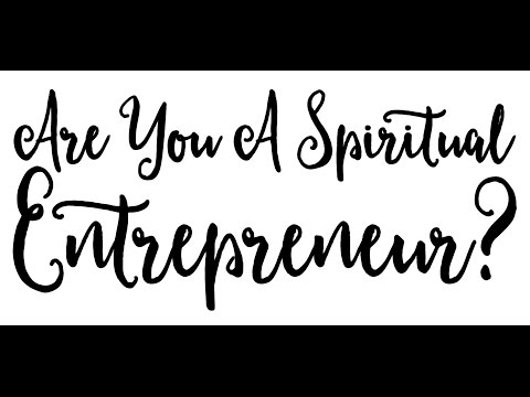 What Does It Mean To Be A Spiritual Entrepreneur?