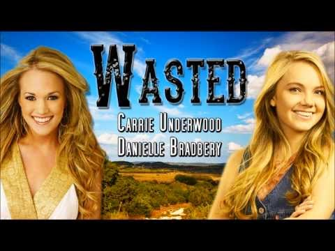 Wasted by Carrie Underwood and Danielle Bradbery