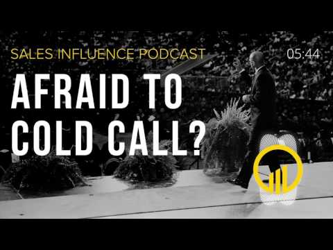 SIP #095 – Afraid To Cold Call? – Sales Influence Podcast #SIP