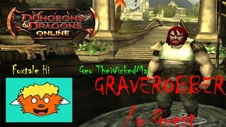 DDO Graverobber /w Foxtale Hi and Guest | DUUUDE THAT