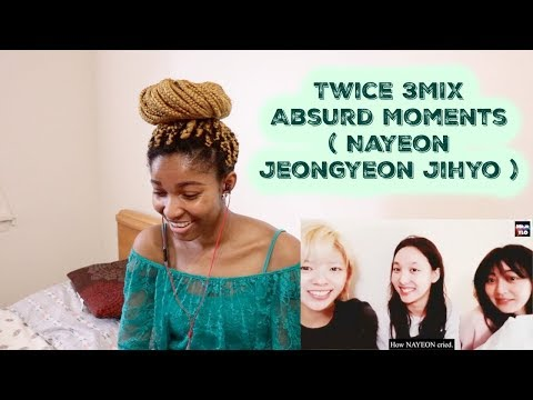 Twice 3MIX Absurd Moments ( Nayeon Jeongyeon Jihyo ) [TWICE REACTION]