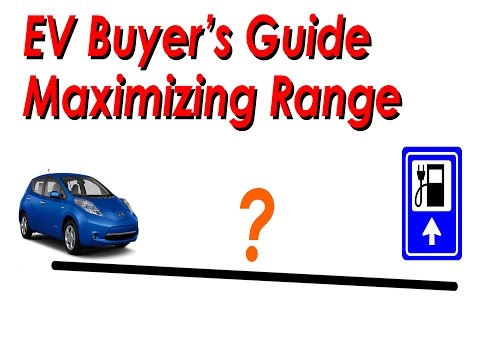 EV Buyers Guide   EV Maximizing Your Range