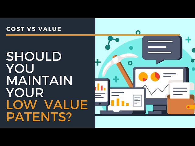 How much to spend on low value patents | Patent Cost Vs Value [2 Proven Tips]