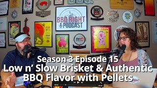 Low and Slow Brisket & Authentic BBQ Flavor on Pellet Grills – Season 3: Episode 15