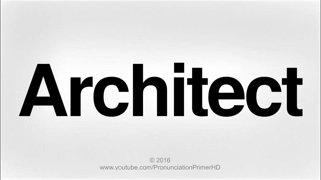 How To Pronounce Architect  Pronunciation Primer HD