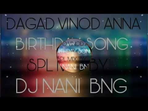 DAGAD VINOD ANNA  BH DAY  SONG MIX BY DJ NANI BNG