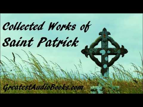 The Collected Works Of Saint Patrick, Patron Saint Of Ireland, Audiobook, The Roman Catholic Church