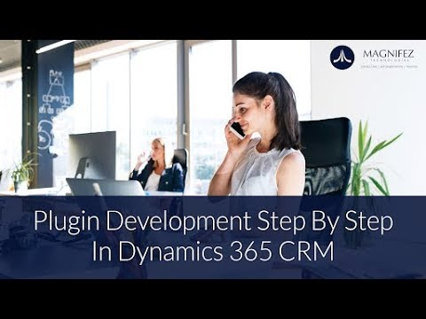 Plugin development step by step | Dynamics 365 CRM