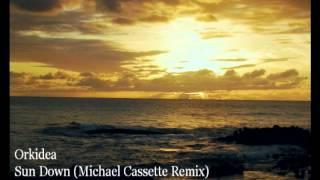 Orkidea - Sun Down (Michael Cassette Remix)
