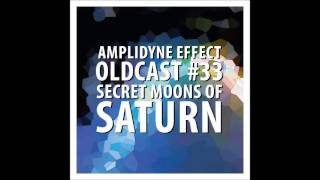 Amplidyne Effect - Oldcast #33  - Secret Moons of Saturn