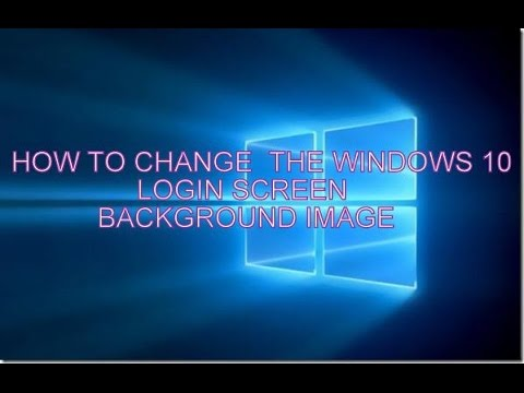 How To Change Login Background Image Of Windows 10 Easily