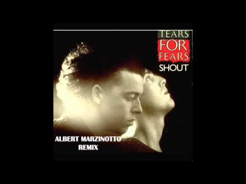 Tears For Fears  Shout Albert Marzinotto Remix