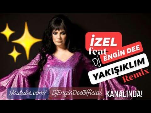 İZEL - YAKIŞIKLIM / REMİX : DJ ENGİN DEE 2017
