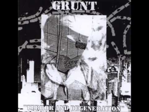 GRUNT -  TERROR AND DEGENERATION
