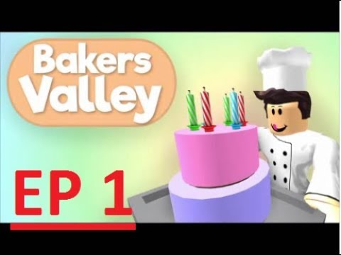 ROBLOX BAKERS VALLEY-ep 1 IWORK AT A  BAKERY
