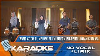 (Karaoke Version) DALAM CINTANYA - Wafiq Azizah Ft. Mei Devi Ft. Emirates Music Religi