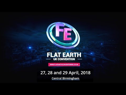 FLAT EARTH BRITISH,Oi! I'm Back With Some FE UK Convention 2018 Tasters, And It Was Epic!