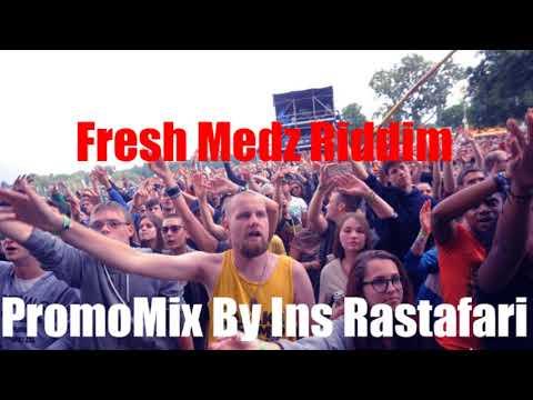 Fresh Medz Riddim Mix Feat. Fantan Mojah,Konshens,Cali P & More By Ins Rastafari (August 2017)