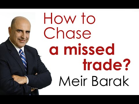 How to Chase a Missed Day Trade? Meir Barak
