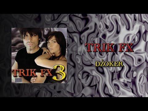 Trik Fx - Dzoker (Audio 2002)