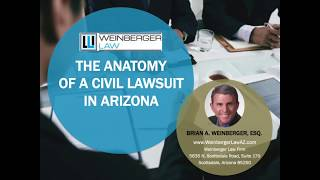 The Anatomy Of A Civil Lawsuit In Arizona - Weinberger Law Firm