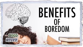 The Unbelievable Benefits of Being Bored