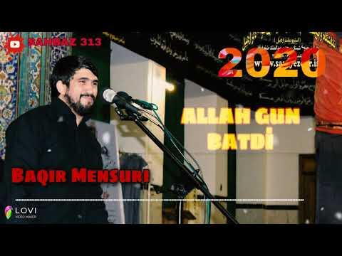 Baqir Mənsuri- Allah Gün Batdi/ Xanim Ruqeyye mersiyesi yeni 2020