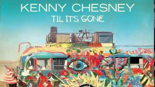 Kenny Chesney - Til It