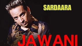 Jawani - Sardaara | Jazzy B | Sukshinder Shinda | Sukh Thandi