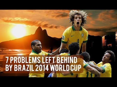 7 Problems The World Cup in Brazil 2014 Left Behind