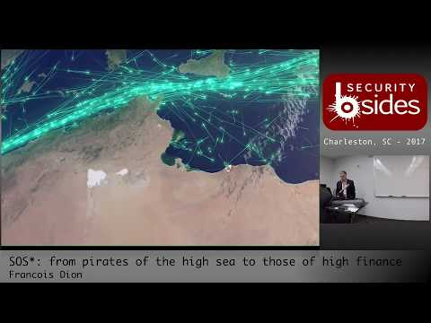 "BSidesCHS 2017: ""SOS*: from pirates of the high sea to those of high finance"" by Francois Dion"