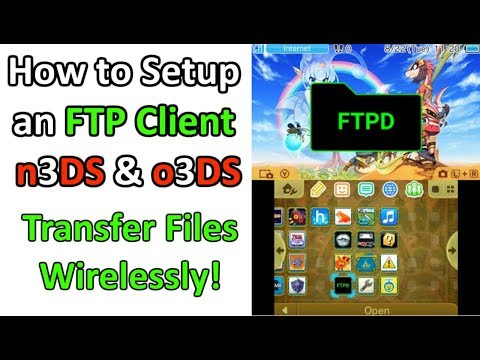 How to Setup an FTP Client [FTPD] on o3DS or n3DS - Wirelessly Transfer Files to SD card!