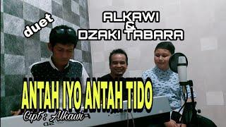 Download Lagu Alkawi...duet ALKAWI & DZAKI TABARA - ANTAH IYO ANTAH TIDO ( Official Music Video ) mp3