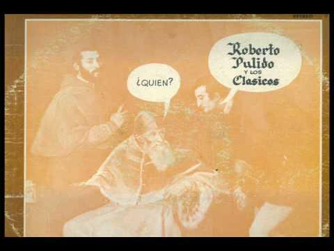 Roberto Pulido Y Los Clasicos - Nunca Jamas