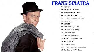 Frank Sinatra Greatest Hits |The Best Of Frank Sinatra | Frank Sinatra Playlist 2018