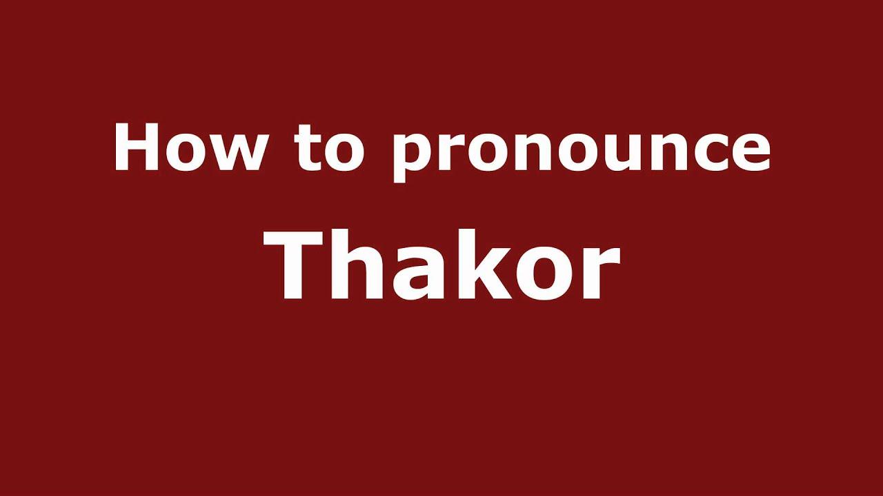 How To Say Or Pronounce Thakor Pronouncenames Com