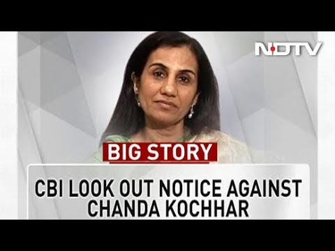 CBI Issues Look-Out Circular Against Chanda Kochhar In Videocon Case