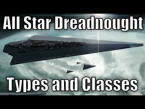 All Star Dreadnought Types and Classes