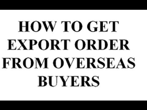 HOW TO GET EXPORT ORDER || OVERSEAS BUYERS||Import Export Business tips|| IEC
