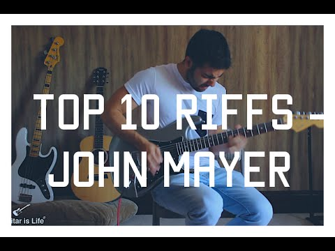 John Mayer Top 10 Riffs