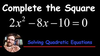 How to solve bỳ Completing the Square - Solving Quadratic Equations