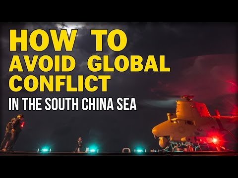HOW TO AVOID GLOBAL CONFLICT IN THE SOUTH CHINA SEA