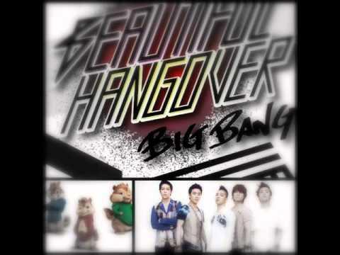 Big Bang - Beautiful Hangover - (Chipmunk version ) ~